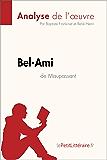 Bel-Ami de Guy de Maupassant (Analyse de l'oeuvre): Comprendre la littérature avec lePetitLittéraire.fr (Fiche de lecture)