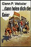 ...dann holen dich die Geier: Western