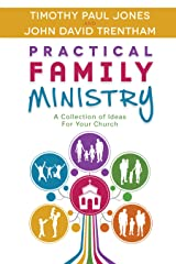 Practical Family Ministry: A Collection of Ideas for Your Church Kindle Edition