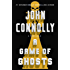 A Game of Ghosts: A Thriller (Charlie Parker Book 15)