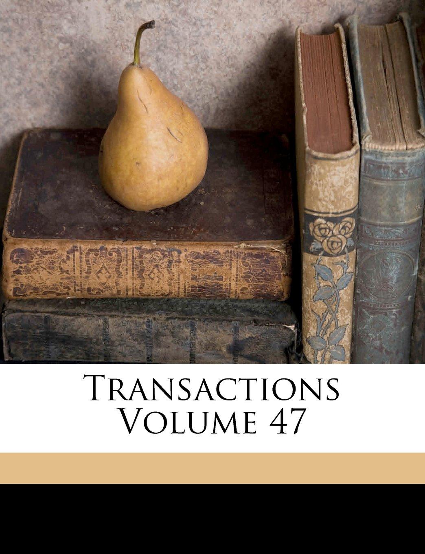 Read Online Transactions Volume 47 PDF