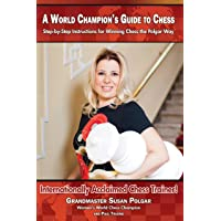 A World Champion's Guide to Chess: Step-By-Step Instructions for Winning Chess the Polgar Way!