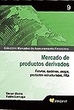 Mercado de Productos Derivados (Colección Manuales de Asesoramiento Financiero nº 9)