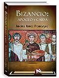 Bizancio: apogeo y caida (Libros Mablaz nº 188)