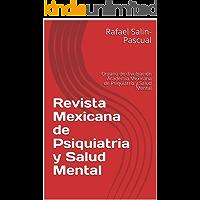 Revista Mexicana de Psiquiatria y Salud Mental : Organo de divulgación Academia Mexicana de Psiquiatría y Salud Mental  (Volumen 1)