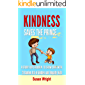 Kindness Saves The Prince: A Story for Children To Show Care With 21 Random Acts of Kindness and Empathy Skills