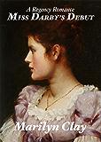 MISS DARBY'S DEBUT: A Sweet, Clean Regency Romance