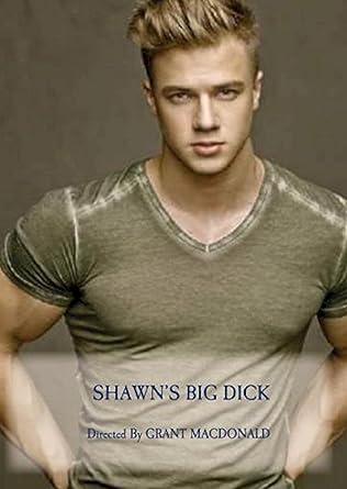 Shawns Big Dick