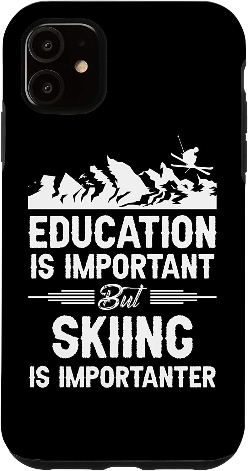 iPhone 11 Education Is Important But Skiing Is Importanter Gift Skiing Case