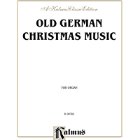 Old German Christmas Music: For Organ or Piano (Kalmus Edition) (English Edition)