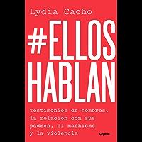 #EllosHablan: Testimonios de hombres, la relación con sus padres, el machismo y la violencia.