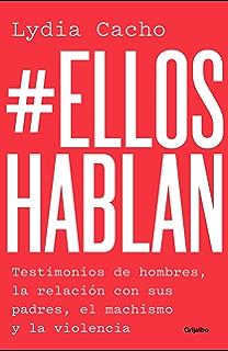 #EllosHablan: Testimonios de hombres, la relación con sus padres, el machismo y