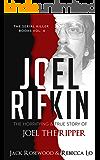 Joel Rifkin: The Horrifying & True Story of Joel The Ripper (The Serial Killer Books Book 4)