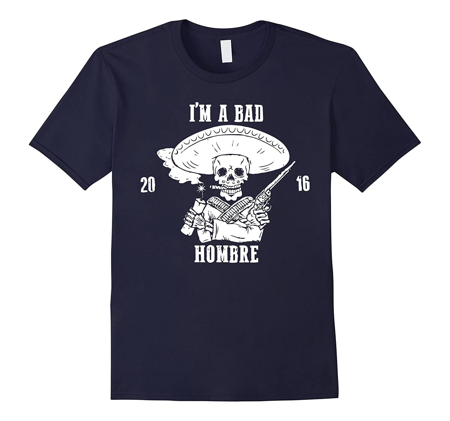 I'm Bad Hombre. Presidential Debate T-shirt-Art