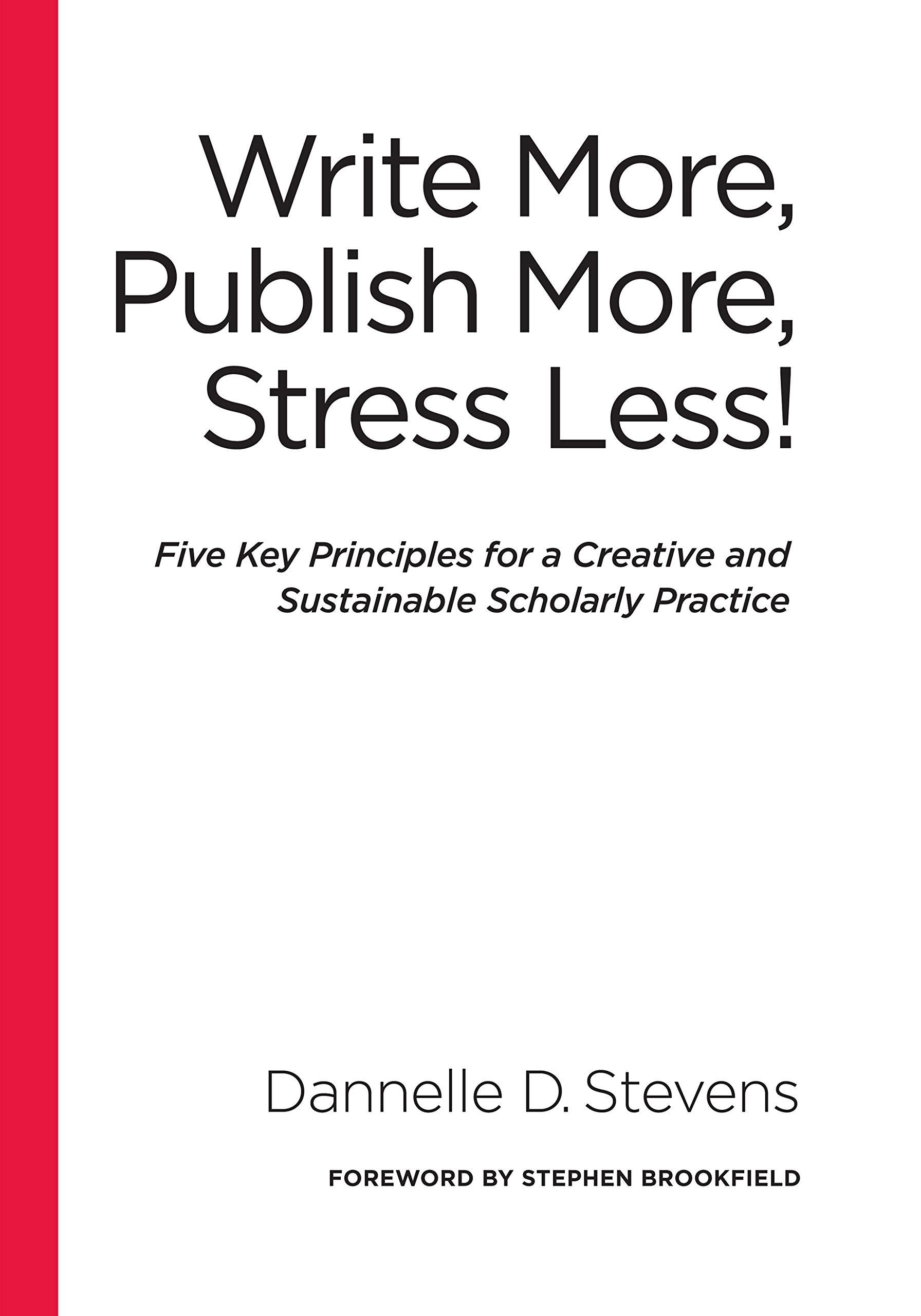 Write More, Publish More, Stress Less!: Amazon es: Dannelle
