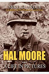 Hal Moore: A Life in Pictures Kindle Edition