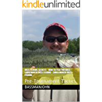 Bass Fishing Secrets - How to fish for bass - Largemouth bass fishing - smallmouth bass fishing: Pre-Tournament Tactics (English Edition)