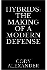 Hybrids: The Making of a Modern Defense Kindle Edition