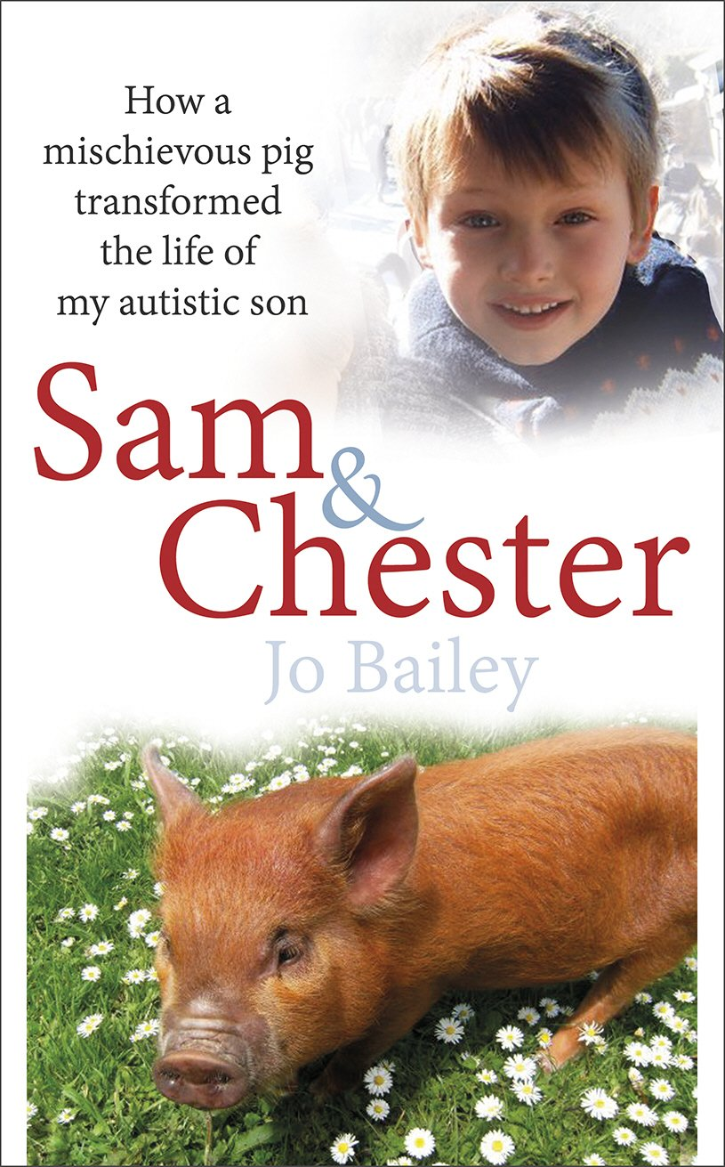 Download Sam and Chester: How a Mischievous Pig Transformed the Life of My Autistic Son ebook