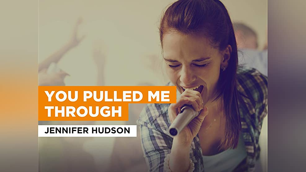 You Pulled Me Through in the Style of Jennifer Hudson