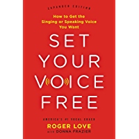 Set Your Voice Free: How to Get the Singing or Speaking Voice You Want book cover