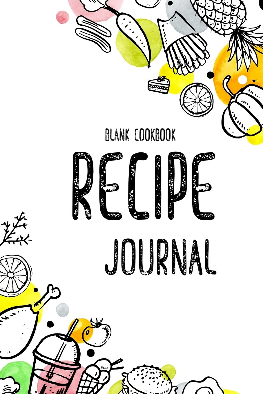 "Download Recipe Journal: Journal Notebook,Recipe Keeper,Organizer To Write In,Storage for Your Family Recipes. Blank Book. Empty Fill in Cookbook Template 6x9"" 100 pages (Blank Recipe Book) (Volume 3) pdf epub"