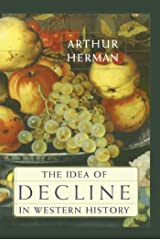 The Idea of Decline in Western History Kindle Edition