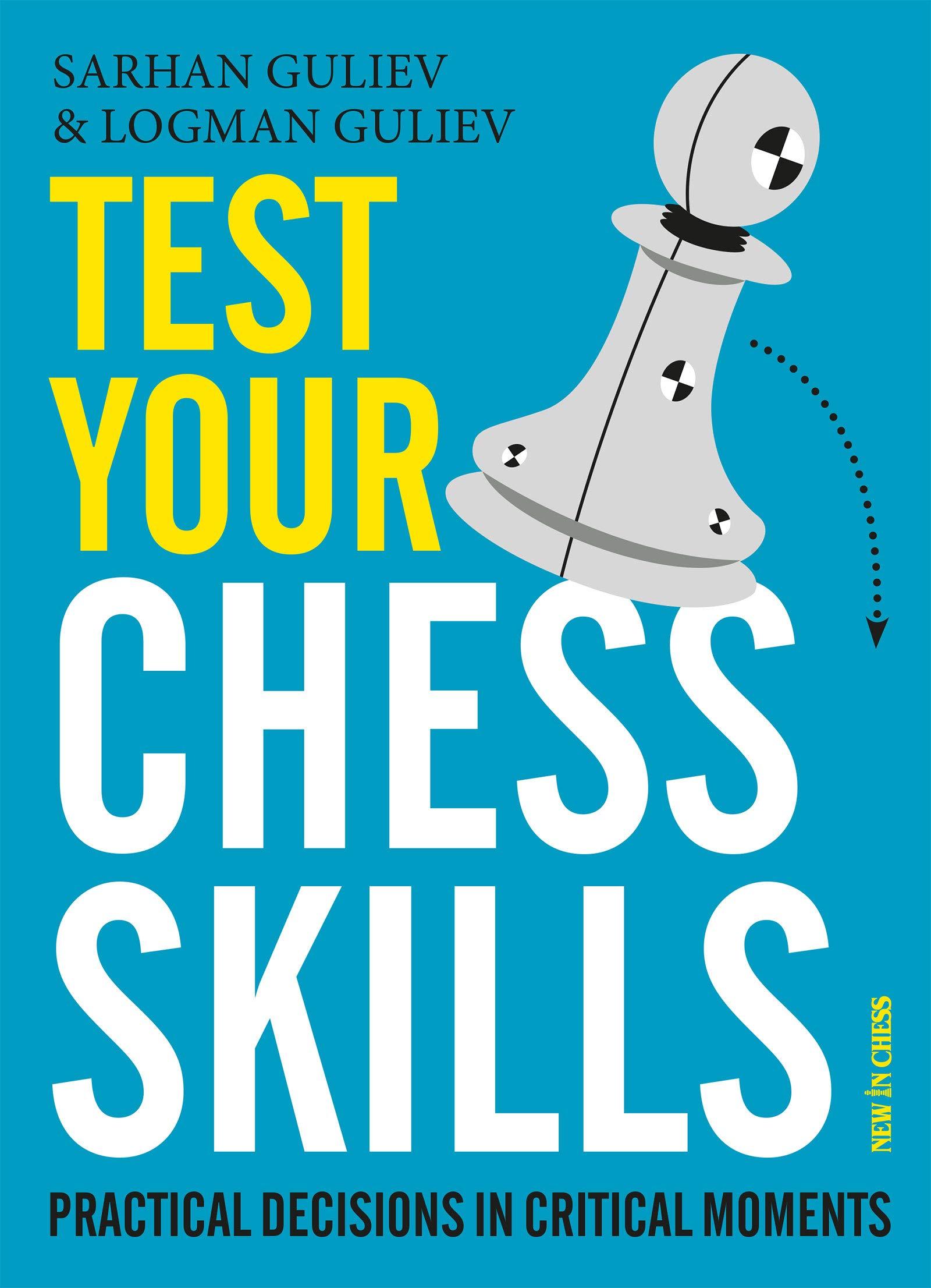 Test your chess skills by Sarhan & Logman Guliev 71MWsvNgGeL