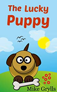 Books For Kids: The Lucky Puppy: Bedtime Stories For Kids Ages 3-8 (Kids Books - Bedtime Stories For Kids - Children's Books