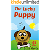 Books For Kids: The Lucky Puppy: Bedtime Stories For Kids Ages 3-8 (Kids Books - Bedtime Stories For Kids - Children's…