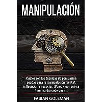 Manipulación: Cuáles son las técnicas de persuasión usadas para la manipulación mental, para influenciar y negociar…