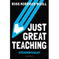 Just Great Teaching: How to tackle the top ten issues in UK classrooms (English Edition)