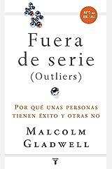 Fuera de serie: Por qué unas personas tienen éxito y otras no (Spanish Edition) Kindle Edition