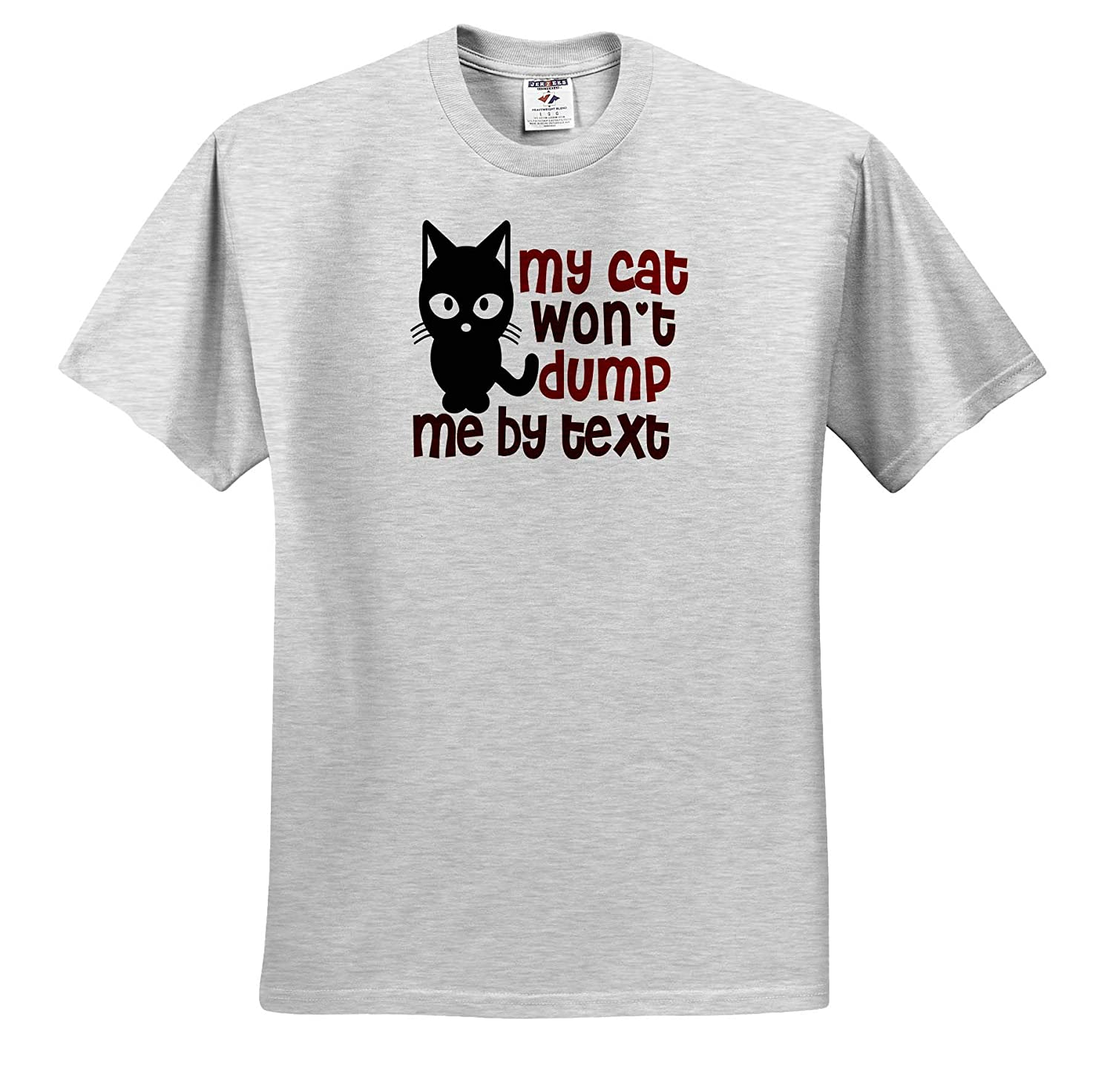 3dRose Anne Marie Baugh Adult T-Shirt XL Quotes and Sayings My Cat Wont Dump Me by Text ts/_319238