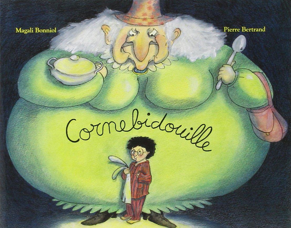 Cornebidouille Broché – 3 juin 2005 Pierre Bertrand M Bonniol Ecole des Loisirs 2211078966