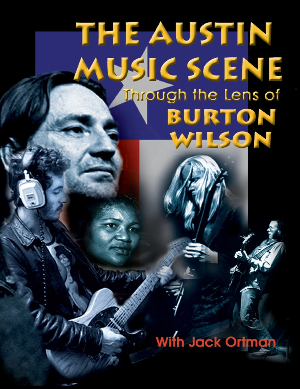 austin-music-scene-through-the-lens-of-burton-wilson-burton-wilson-with-jack-ortman