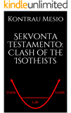 Sekvonta Testamento: Clash of the Isotheists