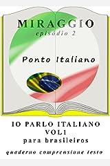 Exercícios de italiano (Io Parlo Italiano A1-B1): Io Parlo Italiano (Italian Edition) Kindle Edition