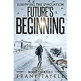 Surviving The Evacuation, Book 13: Future's Beginning