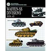 Waffen-SS Divisions 1939-45 (The Essential Vehicle Identification Guide)