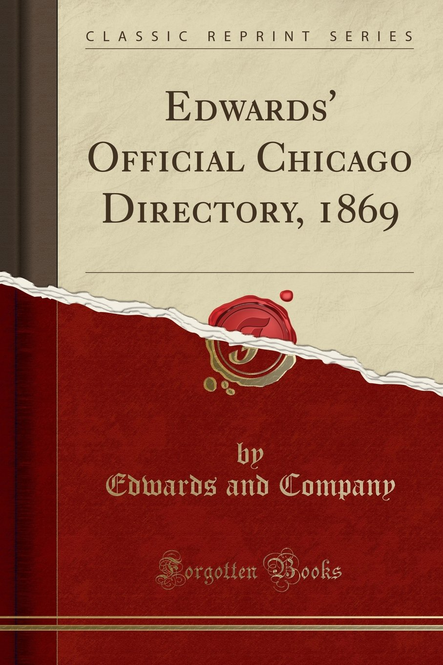 Read Online Edwards' Official Chicago Directory, 1869 (Classic Reprint) ebook