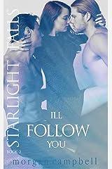 I'll Follow You (Starlight Falls  Book 2) Kindle Edition
