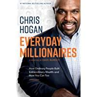 Everyday Millionaires: How Ordinary People Built Extraordinary Wealth―and How You Can Too