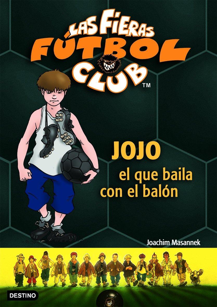 Jojo, el que baila con el balón: Las Fieras del Fútbol Club 11 ...