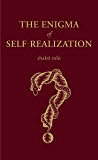 The Enigma of Self-Realization