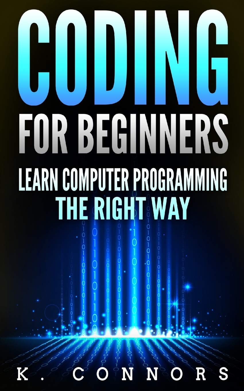 Coding for Beginners: Learn Computer Programming the Right Way ...