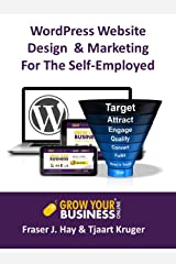 WordPress Website Design & Marketing For The Self-Employed Kindle Edition