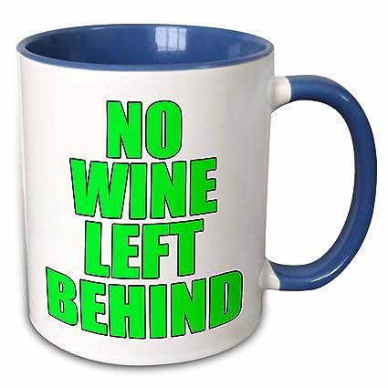 Amazoncom 3drose Evadane Funny Quotes No Wine Left Behind