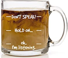 Don't Speak! Funny Coffee Mug - 13 oz Glass - Cool Novelty Birthday Gift for Men, Women, Husband or Wife - Christmas...