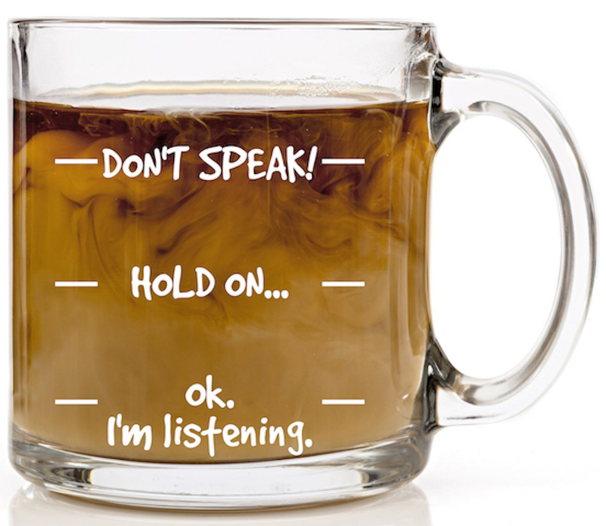 Don't Speak Funny Coffee Mug for Women or Men - 13 oz Glass Mugs - Cute Gifts for Mom, Dad, Sister, Brother, Husband, Wife or Best Friend for Birthday or Christmas - Travel Cup